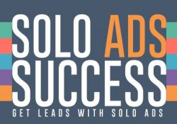 Solo Ads Success - Get Leads From Solo Ads