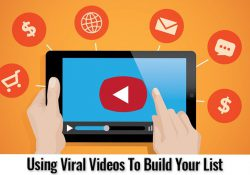 Using Viral Videos To Build Your List