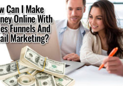 How Can I Make Money Online With Sales Funnels And Email Marketing?