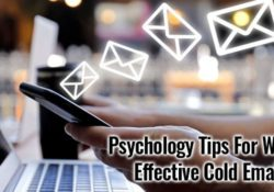 Psychology Tips For Writing Effective Cold Emails