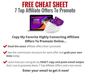Free Cheat Sheet - 7 Top Affiliate Offers
