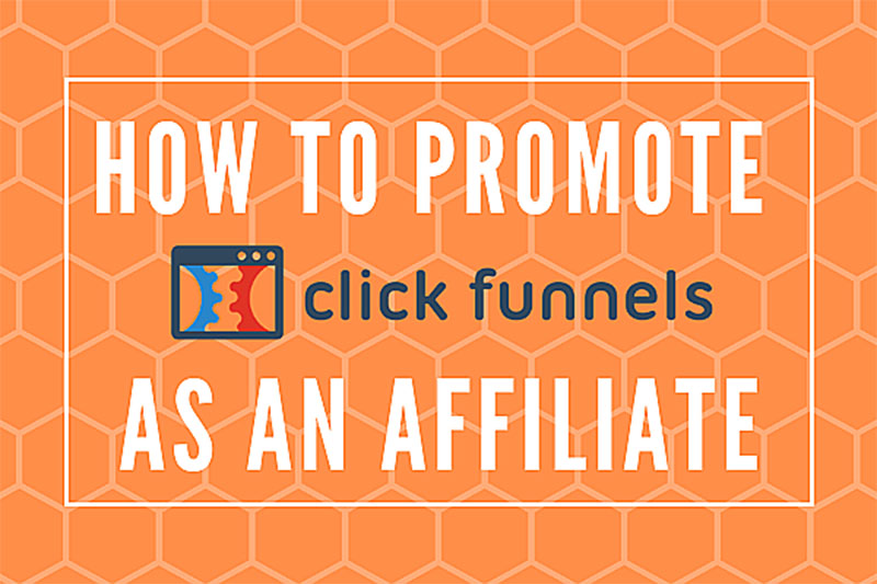 How To Promote Clickfunnels®