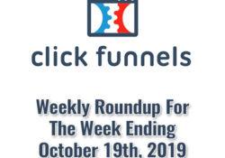 Clickfunnels Roundup 19-Oct-2019
