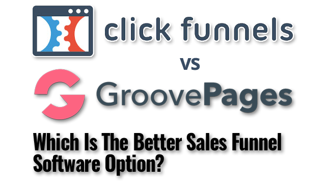 Clickfunnels vs GroovePages - Which Is The Better Sales Funnel Software Option?