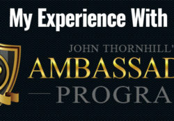 My Experience With John Thornhills Ambassador Program