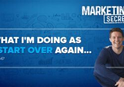 Marketing Secrets Podcast 347