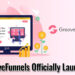 GrooveFunnels Officially Launches