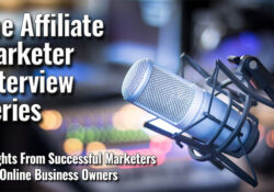 The Affiliate Marketer Interview Series
