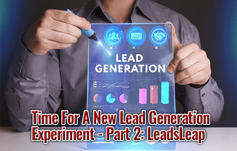 Time For A New Lead Generation Experiment - LeadsLeap