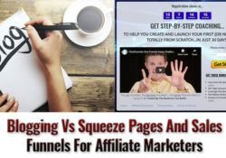 Blogging Vs Squeeze Pages And Sales Funnels For Affiliate Marketers