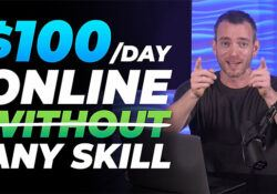 Make $100 a Day Online Without Any Skill