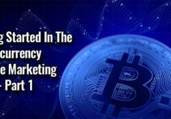 Getting Started In The Cryptocurrency Affiliate Marketing Niche - Part 1