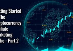 Getting Started In The Cryptocurrency Affiliate Marketing Niche - Part 2